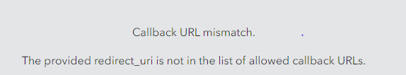 Callback URL mismatch. The provided redirect_uri is not in the list of allowed callback URLs